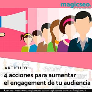 4 acciones para aumentar el engagement de tu audiencia  - ARTÍCULOS