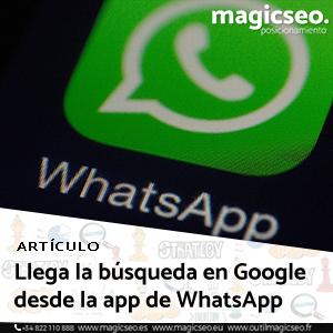 Llega la búsqueda en Google desde la app de WhatsApp - ARTÍCULOS